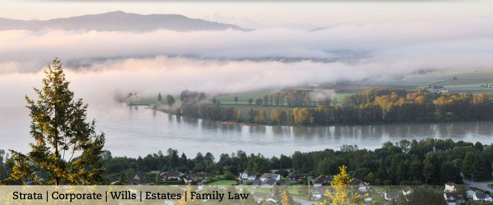 Strata | Corporate | Wills | Estates | Family Law | Fraser Valley in a foggy sunrise