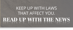 Keep up with laws that affect you. | read up with the news